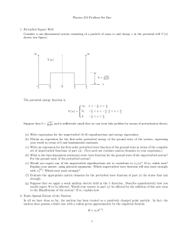 Physics 212 Problem Set One 1. Perturbed Square Well