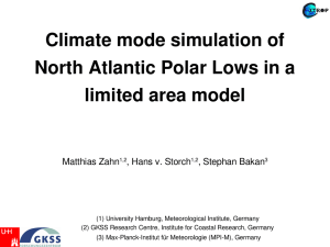 Climate mode simulation of  North Atlantic Polar Lows in a  limited area model Matthias Zahn
