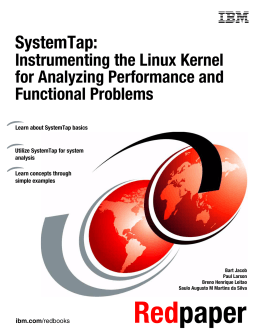 SystemTap: Instrumenting the Linux Kernel for Analyzing Performance and Functional Problems