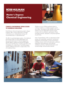 Chemical Engineering Master's Degrees CHEMICAL ENGINEERING OPENS DOORS TO NUMEROUS INDUSTRIES