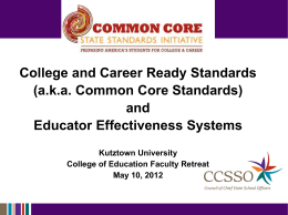 College and Career Ready Standards (a.k.a. Common Core Standards) and Educator Effectiveness Systems