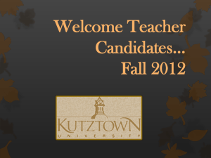 Welcome Teacher Candidates… Fall 2012