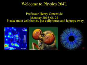 Welcome to Physics 264L Professor Henry Greenside Monday 2015-08-24