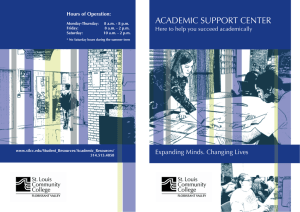 ACADEMIC SUPPORT CENTER Here to help you succeed academically Hours of Operation: