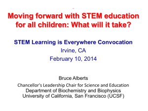 Moving forward with STEM education STEM Learning is Everywhere Convocation Irvine, CA