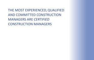 THE MOST EXPERIENCED, QUALIFIED AND COMMITTED CONSTRUCTION CERTIFIED CONSTRUCTION MANAGERS