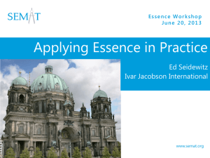 Applying Essence in Practice Ed Seidewitz Ivar Jacobson International