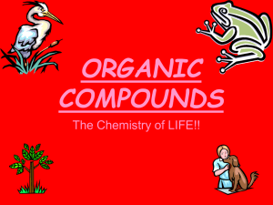 ORGANIC COMPOUNDS The Chemistry of LIFE!!