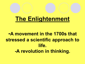 The Enlightenment - A movement in the 1700s that