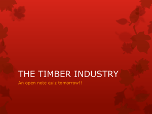 THE TIMBER INDUSTRY An open note quiz tomorrow!!