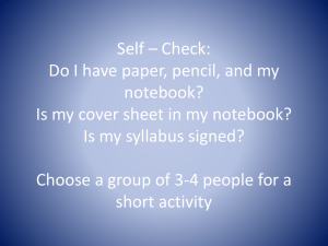 Self – Check: Do I have paper, pencil, and my notebook?