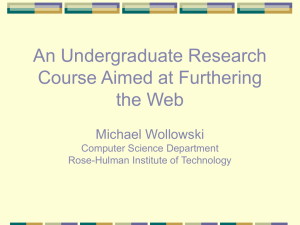 An Undergraduate Research Course Aimed at Furthering the Web Michael Wollowski