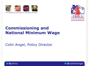 Commissioning and National Minimum Wage Colin Angel, Policy Director @