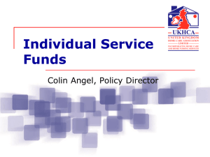 Individual Service Funds Colin Angel, Policy Director
