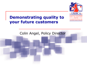 Demonstrating quality to your future customers Colin Angel, Policy Director
