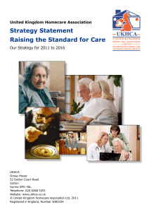 Strategy Statement Raising the Standard for Care United Kingdom Homecare Association