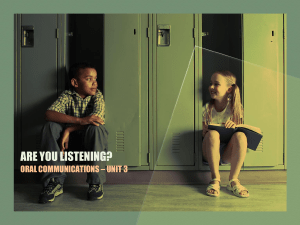 ARE YOU LISTENING? ORAL COMMUNICATIONS – UNIT 3