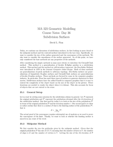 MA 323 Geometric Modelling Course Notes: Day 36 Subdivision Surfaces David L. Finn