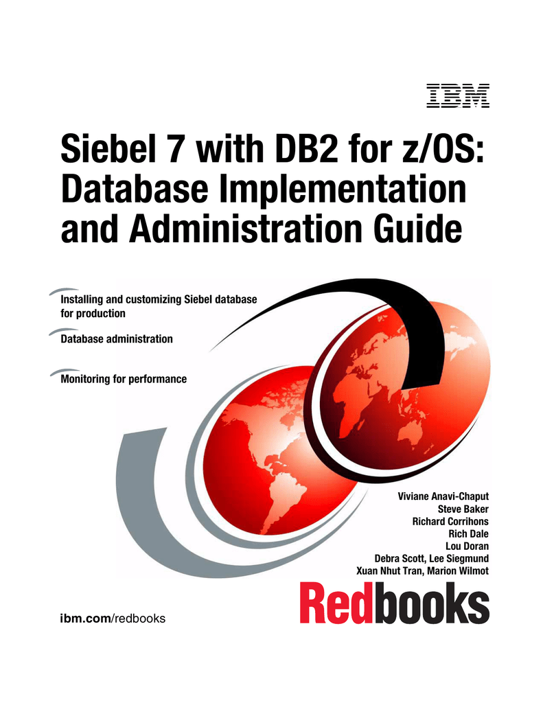 Siebel 7 with DB2 for z/OS: Database Implementation and