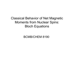 Classical Behavior of Net Magnetic Moments from Nuclear Spins: Bloch Equations BCMB/CHEM 8190