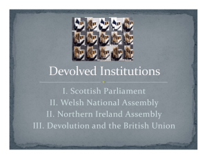 I. Scottish Parliament  II. Welsh National Assembly II. Northern Ireland Assembly III. Devolution and the British Union