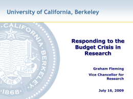 University of California, Berkeley Responding to the Budget Crisis in Research