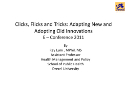 Clicks, Flicks and Tricks: Adapting New and Adopting Old Innovations