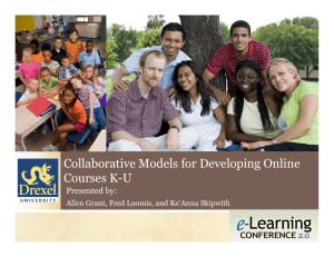 Collaborative Models for Developing Online Courses K U Courses K-U Presented by: