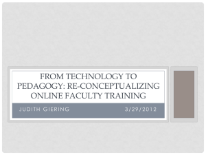 FROM TECHNOLOGY TO PEDAGOGY: RE-CONCEPTUALIZING ONLINE FACULTY TRAINING
