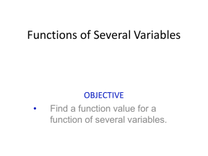 Functions of Several Variables OBJECTIVE • Find a function value for a