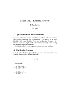 Math 1010 - Lecture 3 Notes 1 Operations with Real Numbers Dylan Zwick