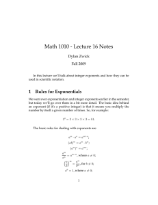 Math 1010 - Lecture 16 Notes 1 Rules for Exponentials Dylan Zwick
