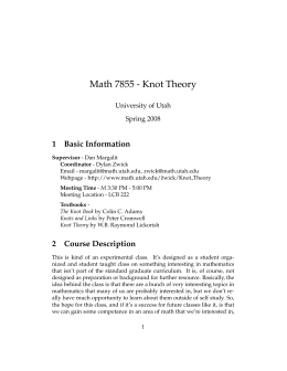 Math 7855 - Knot Theory 1 Basic Information University of Utah
