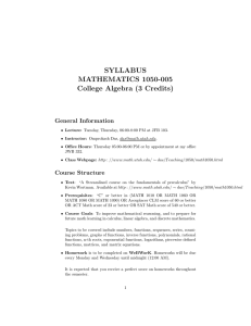 SYLLABUS MATHEMATICS 1050-005 College Algebra (3 Credits) General Information