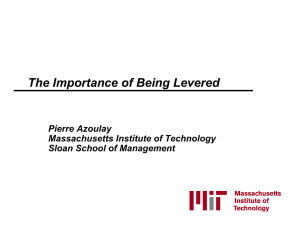 The Importance of Being Levered Pierre Azoulay Massachusetts Institute of Technology