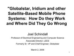 """Globalstar, Iridium and other Satellite-Based Mobile Phone Systems: How Do they Work"