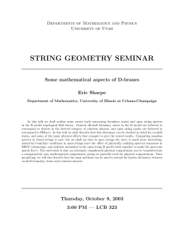 STRING GEOMETRY SEMINAR Some mathematical aspects of D-branes Eric Sharpe
