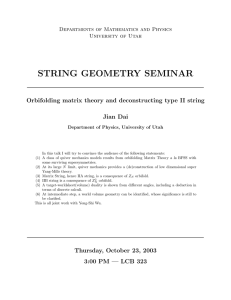STRING GEOMETRY SEMINAR Orbifolding matrix theory and deconstructing type II string