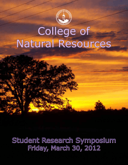 College of Natural Resources Student Research Symposium Friday, March 30, 2012