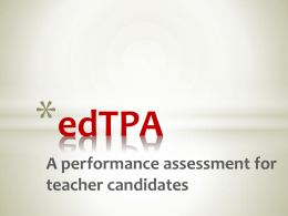 * edTPA A performance assessment for teacher candidates