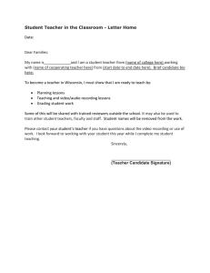 Student Teacher in the Classroom - Letter Home  Date: Dear Families: