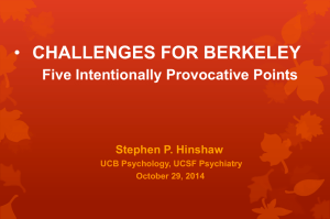 CHALLENGES FOR BERKELEY  Five Intentionally Provocative Points Stephen P. Hinshaw