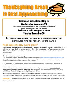 Thanksgiving Break  Is Fast Approaching Residence halls close at 6 p.m.,
