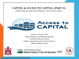 CAPITAL & ACCESS TO CAPITAL: (PART II) INDIVIDUAL DEVELOPMENT ACCOUNT (IDA)