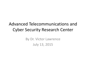 Advanced Telecommunications and Cyber Security Research Center By Dr. Victor Lawrence