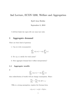 3nd Lecture, ECON 5200, Welfare and Aggregation 1 Aggregate demand Kjell Arne Brekke