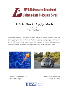 Life is Short, Apply Math Dr. Song Chen Mathematics Department