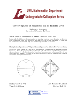 Vector Spaces of Functions on an Infinite Tree Mathematics Department