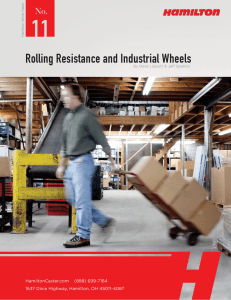 11 Rolling Resistance and Industrial Wheels No. HamiltonCaster.com    (888) 699-7164