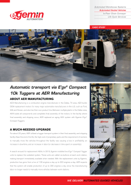 Automatic transport via E'gv Compact 10k Tuggers at AER Manufacturing ABOUT AER MANUFACTURING